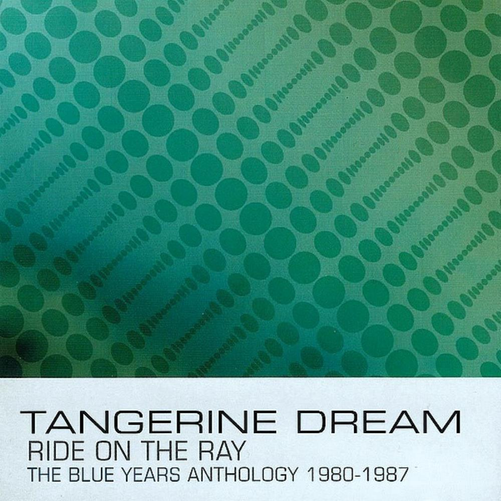 Tangerine Dream Ride on the Ray; The Blue Years Anthology 1980-1987 album cover