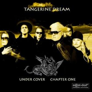 Under Cover - Chapter One by TANGERINE DREAM album cover