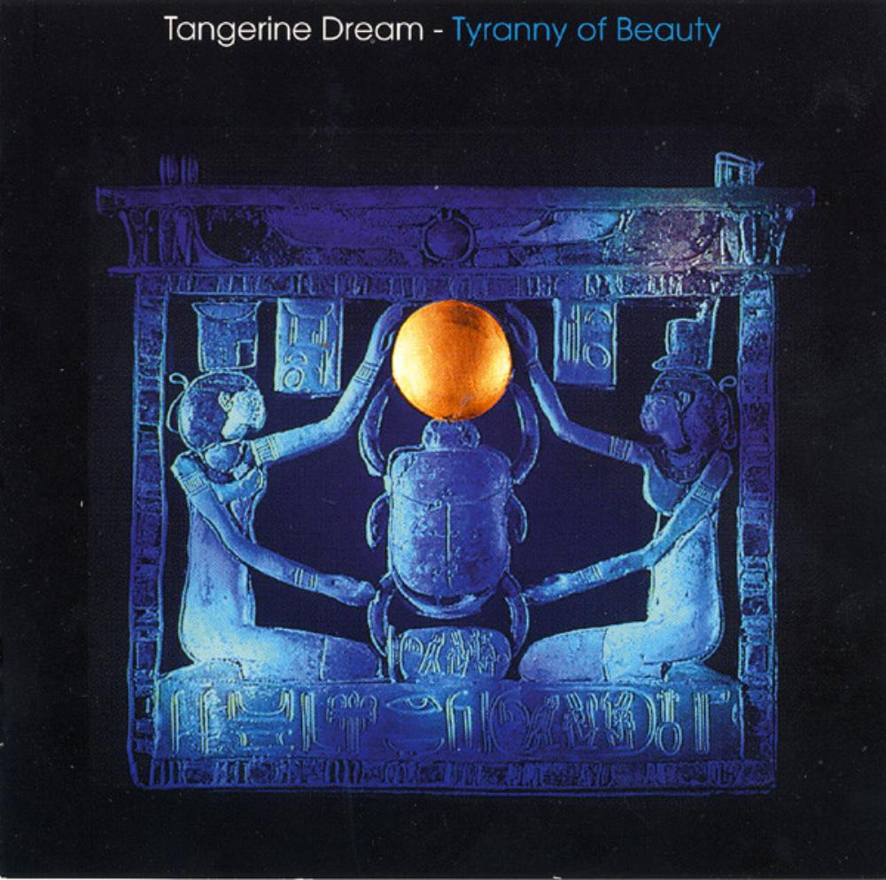 Tangerine Dream - Tyranny Of Beauty CD (album) cover