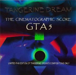 Grand Theft Auto V - The Cinematographic Score by TANGERINE DREAM album cover