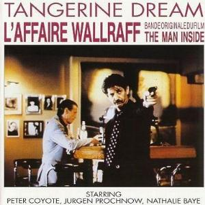 L'Affaire Wallraff (The Man Inside) by TANGERINE DREAM album cover