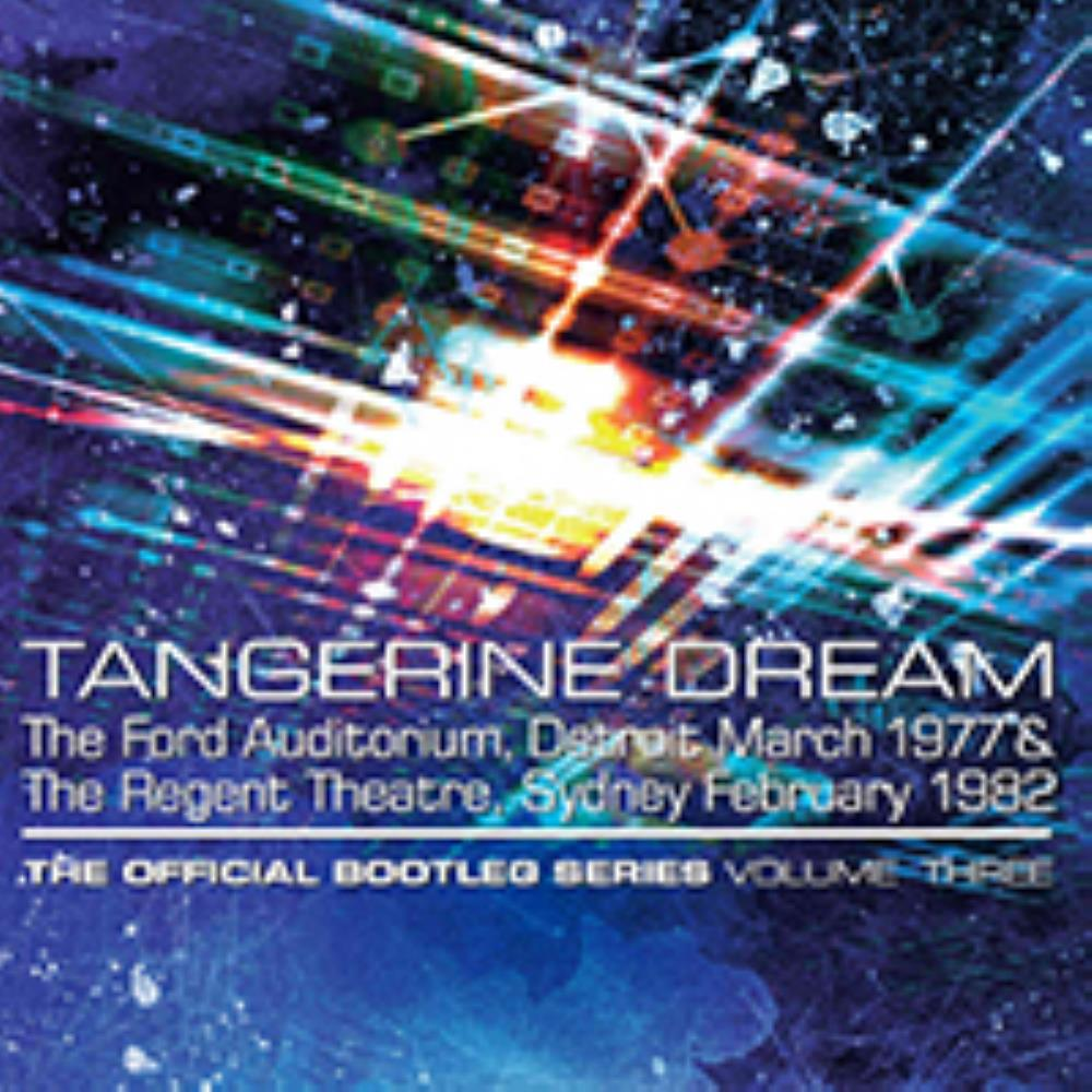 Tangerine Dream The Official Bootleg Series - Volume Three album cover