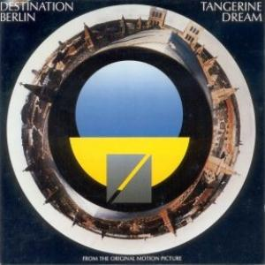 Tangerine Dream - Destination Berlin (OST) CD (album) cover