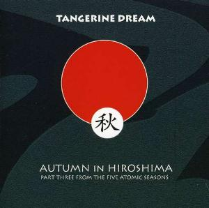 Tangerine Dream Autumn In Hiroshima album cover