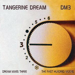 Tangerine Dream Dream Mixes 3 - The Past Hundred Moons album cover
