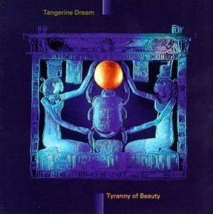 Tyranny Of Beauty by TANGERINE DREAM album cover