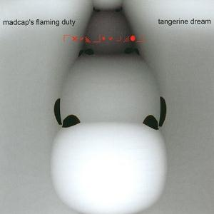 Tangerine Dream Madcap's Flaming Duty album cover