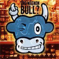 Bull?  by CRO MAGNON album cover