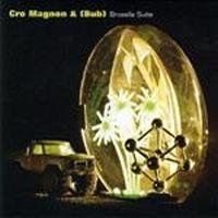 Cro Magnon & (Bub): Brosella Suite by CRO MAGNON album cover
