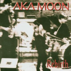 Aka Moon Rebirth album cover