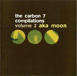 Aka Moon The Carbon 7 Compilations, Vol. 2 album cover