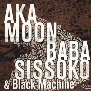 Culture Griot (Aka Moon and Baba Sissoko + Black Machine) by AKA MOON album cover