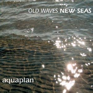 Old Waves New Seas by AQUAPLAN album cover
