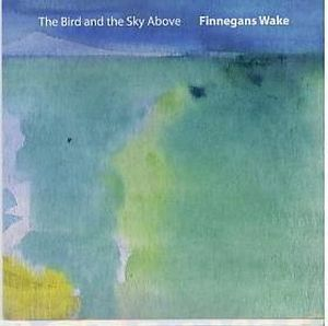The Bird And The Sky Above by FINNEGANS WAKE album cover