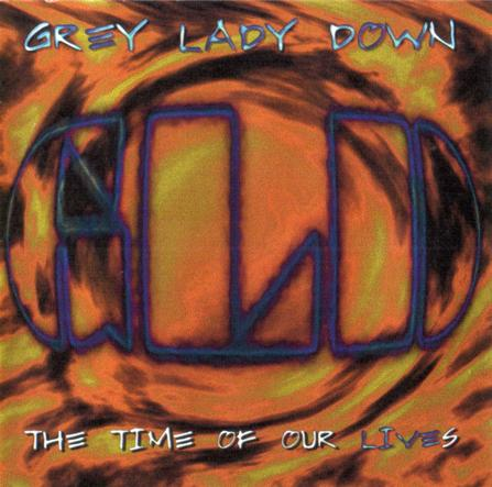 Grey Lady Down - The Time Of Our Lives CD (album) cover