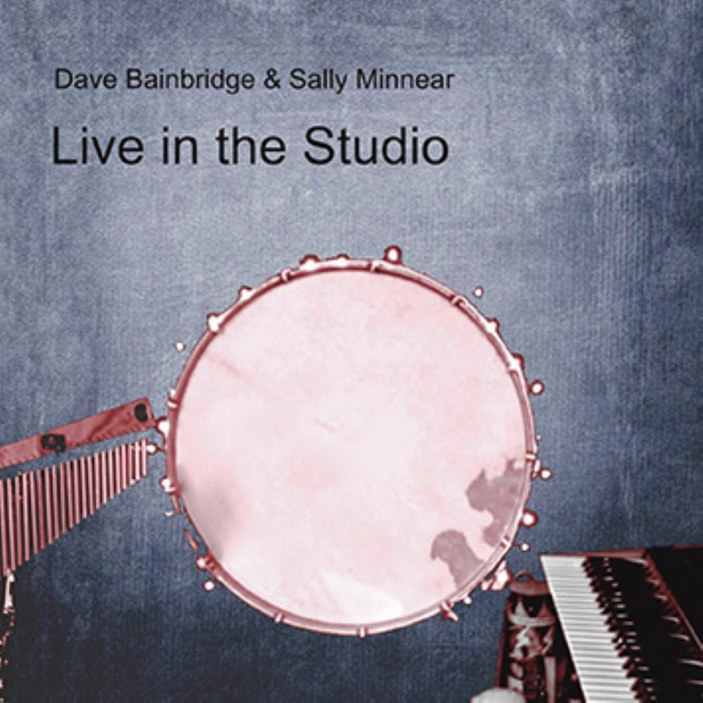 Dave Bainbridge & Sally Minnear: Live In The Studio by BAINBRIDGE, DAVE album cover