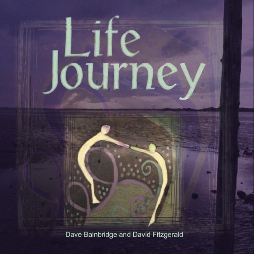 Dave Bainbridge Dave Bainbridge & David Fizgerald: Life Journey album cover