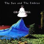 Grandbell - The Sun And The Embryo CD (album) cover