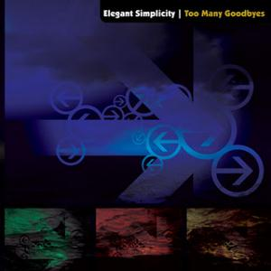 Elegant Simplicity - Too Many Goodbyes CD (album) cover
