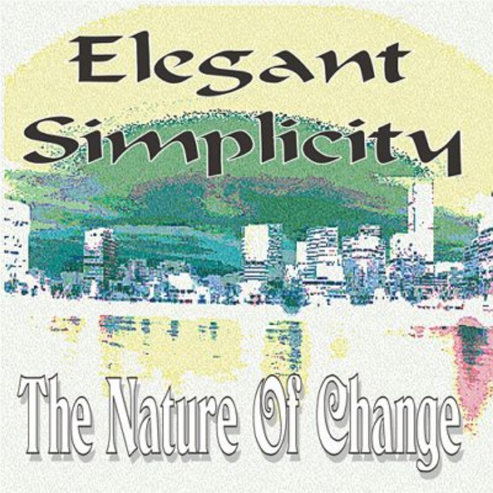 Elegant Simplicity The Nature Of Change album cover