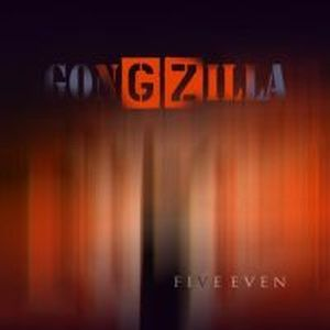 Gongzilla - Five Even CD (album) cover