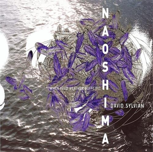 David Sylvian When Loud Weather Buffeted Naoshima  album cover
