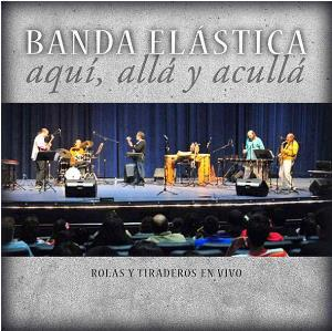 Aqui, Alla Y Aculla by BANDA EL�STICA album cover