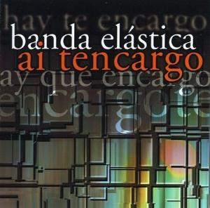 Ai Tencargo by BANDA EL�STICA album cover