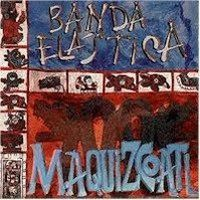 Banda El�stica - Maquizcoalt CD (album) cover