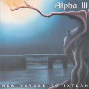 Alpha III New Voyage to Ixtlan album cover