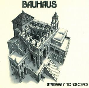 Stairway to Escher  by BAUHAUS album cover