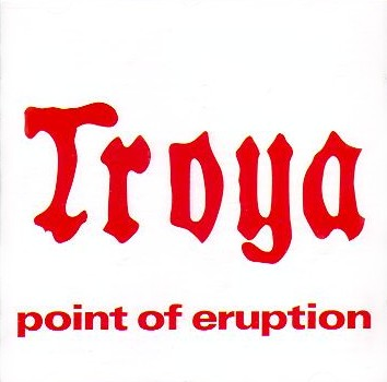 Point Of Eruption by TROYA album cover