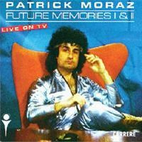 Patrick Moraz Future Memories I & II album cover