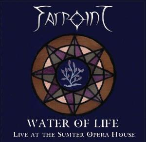 Farpoint - Water of Life: Live at the Sumter Opera House CD (album) cover
