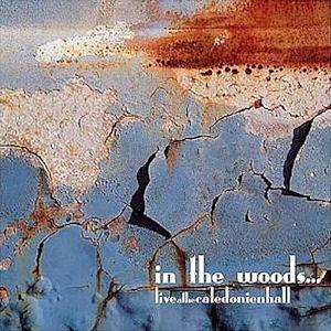 In The Woods... Live At The Caledonien Hall album cover
