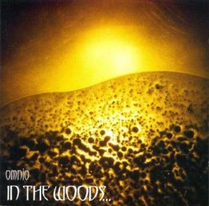 In The Woods... - Omnio CD (album) cover