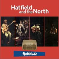 Hatfield And The North Hattitude album cover
