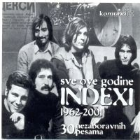 Indexi Best Of Indexi: Sve Ove Godine 1962-2001 album cover