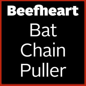 Captain Beefheart Bat Chain Puller album cover
