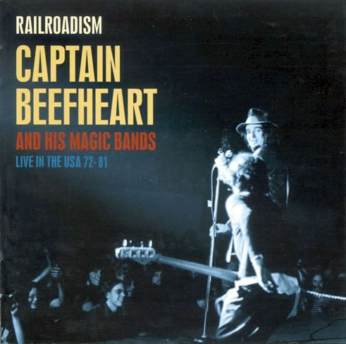 Captain Beefheart Railroadism Live U.S.A 72- 81 album cover