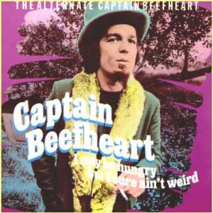 Captain Beefheart I May Be Hungry But I Sure Ain't Weird  album cover