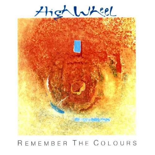High Wheel - Remember the Colours CD (album) cover