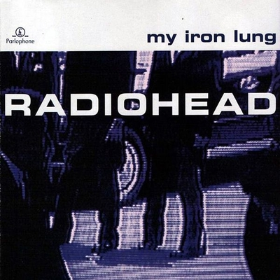 Radiohead My Iron Lung album cover
