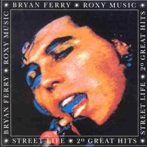 Roxy Music Street Life: 20 Great Hits album cover