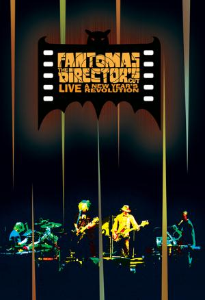 Fantomas The Director's Cut Live: A New Year's Revolution album cover