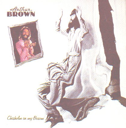 The Arthur Brown Band Chisholm In My Bosom album cover