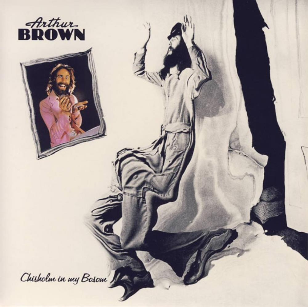 The Arthur Brown Band - Chisholm In My Bosom CD (album) cover