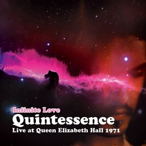 Infinite Love: Live at the Queen Elizabeth 1971 by QUINTESSENCE album cover