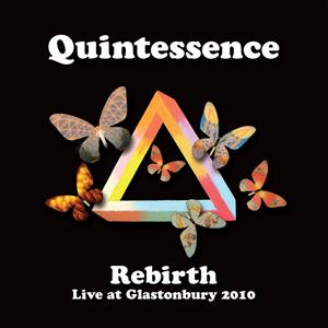 Rebirth - Live at Glastonbury 2010 by QUINTESSENCE album cover