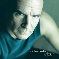 Michael Sadler Clear album cover